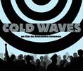 Film: Cold Waves - Razboi pe calea undelor