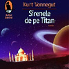 Cronici carti - Carte: Sirenele de pe Titan