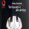 Cronici carti - Carte: Torturati-l pe artist