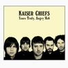 Album: Kaiser Chiefs - Yours Truly, Angry Mob