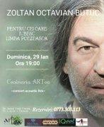 Concerte din Bucuresti - Zoltan Butuc - Concert Acustic Live