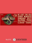 Cobra Fest 1.0 - We lost the sea / Sonar / Meniscus / Valerinne +many more