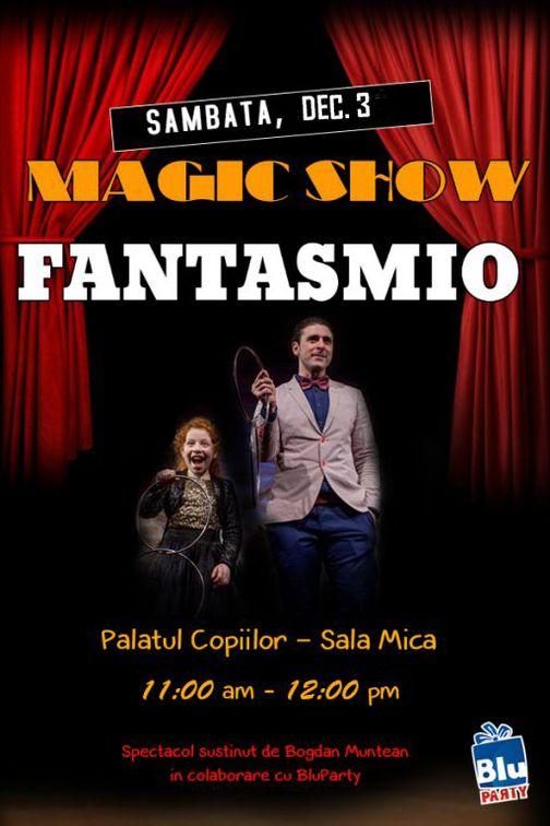 Spectacole - Spectacol de Magie si Iluzionism pentru copii Fantasmio