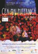 Piese de teatru din Bucuresti - Cea mai puternica