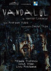 Piese de teatru din Bucuresti - Vandalul