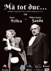 Piese de teatru din Bucuresti - Ma tot duc