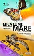 "Expozitia de fotografie macro & close-up ""Mica lume mare"" – editia a IV-a"