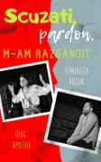 Piese-de-teatru din Romania - Scuzati, pardon, m-am razgandit