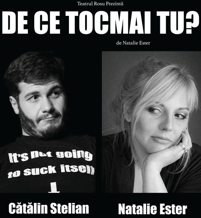 Piese de teatru din Bucuresti - De ce tocmai tu?
