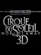 Cirque du Soleil: Departe, in alte lumi (Cirque du Soleil - Worlds Away 3D)