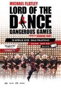 Spectacole din Bucuresti - Lord of the Dance - Dangerous Games