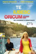 Te iubesc oricum (Love Is All You Need) (2012)