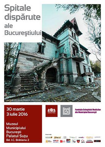 Expozitii - Spitale disparute ale Bucurestiului