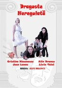 Piese de teatru din Bucuresti - Dragoste neregulata