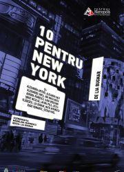 Piese de teatru din Bucuresti - 10 pentru New York
