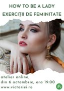 Workshops - How to be a Lady: Exercitii de feminitate