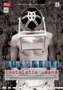 Piese de teatru - Bucuresti. Instalatie Umana