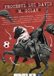 Piese de teatru din Bucuresti - Procesul lui David M. Gólan