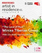 "Concerte din Bucuresti - Artist in Residence – ""The Land of Nod"""