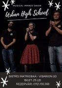 Piese de teatru din Bucuresti - Urban High School - Musical Improv Show