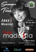 Summer Time - Jazz & Musical, Concert Live cu Madalina Mantu
