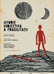 Piese de teatru - Istorie subiectiva a fragilitatii