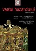 Piese de teatru din Bucuresti - Valsul Hazardului