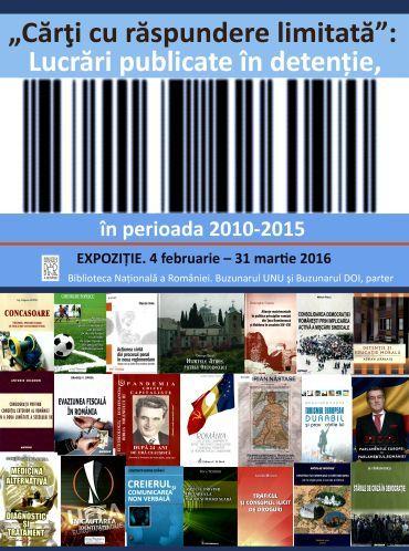 "Expozitii - ""Carti cu raspundere limitata"":Lucrari publicate in detentie in perioada 2010-2015"