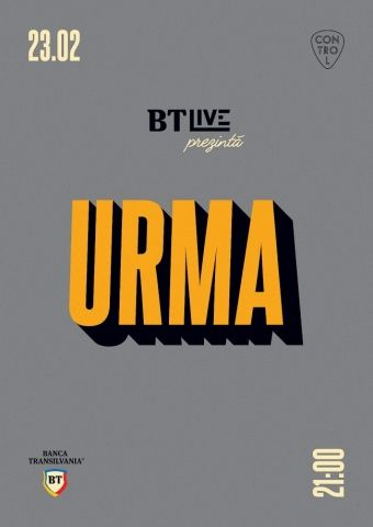 Concerte din Bucuresti - URMA - BT Live #12