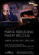 Concerte din Bucuresti - Maria Raducanu si Maxim Belciug