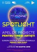 """SPOTLIGHT 2019 – APEL DE PROIECTE – """"EUROPA DIGITALA. EUROPA VIITORULUI"""""""