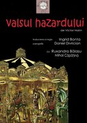 Piese de teatru - Valsul Hazardului