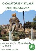 Alte evenimente din Bucuresti - O calatorie virtuala prin Barcelona