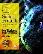 Safari: Fratelli • Mo' Horizons