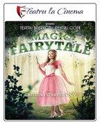 Piese de teatru din Bucuresti - Magic Fairytale