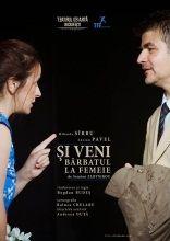 Piese de teatru din Bucuresti - Si veni barbatul la femeie