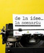 Conferinte din Bucuresti - De la idee… la scenariu