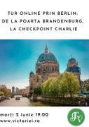 Tur ghidat online prin Berlin: de la Poarta Brandenburg, la Checkpoint Charlie