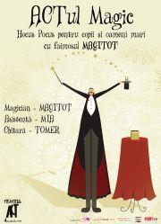 Piese de teatru din Bucuresti - ACTul magic