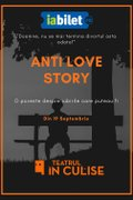 Piese-de-teatru din Romania - Anti Love Story (Premiera nationala)