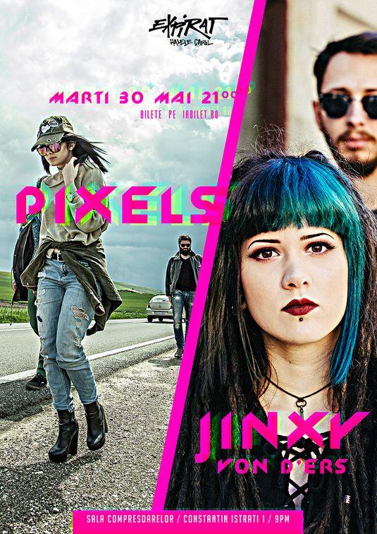 Concerte din Bucuresti - Pixels & Jinxy Von D'ers