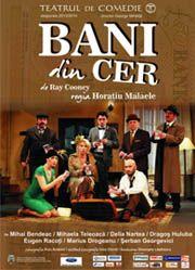 Piese de teatru din Bucuresti - Bani din cer