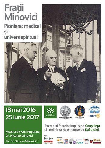Expozitii - Fratii Minovici - Pionierat medical si univers spiritual
