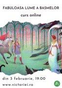 Curs online - Fabuloasa lume a basmelor
