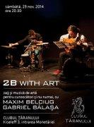 Concerte - 2B with art - concert Maxim Belciug & Gabriel Balasa