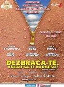 Piese de teatru din Bucuresti - Dezbraca-te, vreau sa-ti vorbesc!