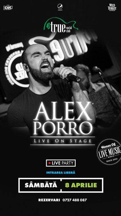 Concerte din Bucuresti - Alex Porro Live on Stage