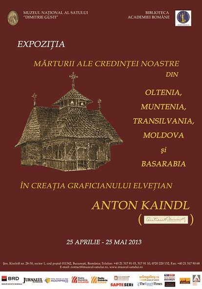 Expozitii - Marturii ale credintei noastre din Oltenia, Muntenia, Transilvania, Moldova si Basarabia, in creatia graficianului elvetian Anton Kaindl
