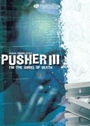 Pusher 3 (I'm the Angel of Death: Pusher III) (2005)