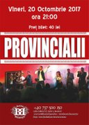 Concerte din Bucuresti - Provincialii
